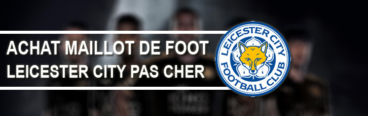 maillot leicester city pas cher